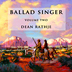 Ballad Singer Volume Two